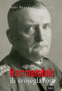 HAMMERSTEIN ILI SVOJEGLAVOST - hans magnus enzensberger