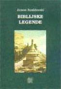 BIBLIJSKE LEGENDE - zenon kosidowski