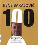 100 RECEPATA - 50 OBIČNO NEOBIČNIH / 50 NEOBIČNO OBIČNIH - rene bakalović