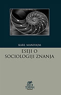 ESEJI O SOCIOLOGIJI ZNANJA - karl mannheim