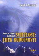 SVJETLOST - LIJEK BUDUĆNOSTI - jacob liberman