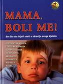 MAMA, BOLI ME
