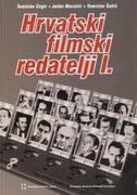 HRVATSKI FILMSKI REDATELJI I. - joško marušić, tomislav (ur.) šakić, tomislav čegir