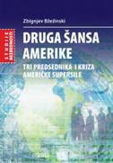 DRUGA ŠANSA AMERIKE - zbigniew brzezinski