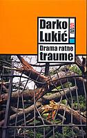 DRAMA RATNE TRAUME - darko lukić