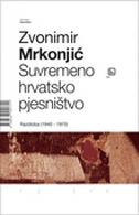 SUVREMENO HRVATSKO PJESNIŠTVO - Razdioba (1940-1970) - zvonimir mrkonjić