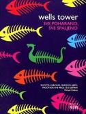 SVE POHARANO, SVE SPALJENO - wells tower