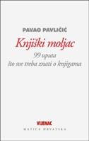 KNJIŠKI MOLJAC - 99 Uputa što sve treba znati o knjigama - pavao pavličić