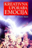 KREATIVNA UPORABA EMOCIJA - swami rama, swami ajaya
