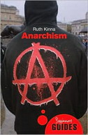 ANARCHISM - BEGINNERS GUIDE - ruth kinna