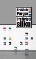 PREŽIVJETI SLIKU - krešimir purgar