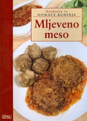 MLJEVENO MESO - Najbolje iz domaće kuhinje - miro (ur.) božić