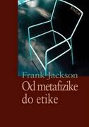 OD METAFIZIKE DO ETIKE - frank jackson