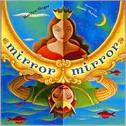 MIRROR MIRROR - josee masse, marilyn singer