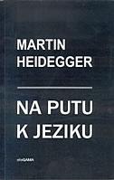 NA PUTU K JEZIKU - martin heidegger