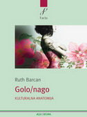 GOLO - NAGO -Kulturalna anatomija - ruth barcan