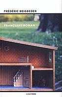 FRANCUSKI ROMAN - frederic beigbeder