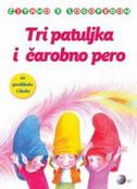 TRI PATULJKA I ČAROBNO PERO - ilona (ur.) posokhova