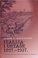 ITALIJA I USTAŠE 1927. - 1937. - james j. sadkovich