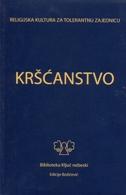 KRŠĆANSTVO - povijest i religija - sanja (ur.) mahalec, hrvoje (ur.) božičević