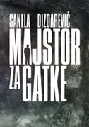 MAJSTOR ZA GATKE - sanela dizdarević