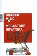 MEGASTORE HRVATSKA - branko mijić