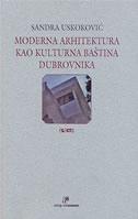 MODERNA ARHITEKTURA KAO KULTURNA BAŠTINA DUBROVNIKA - sandra uskoković