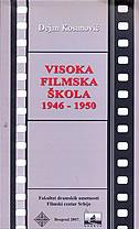 VISOKA FILMSKA ŠKOLA 1946-1950 - dejan kosanović