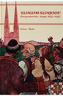 SLOGOM SLOBODI! - Gospodarska sloga 1935-1941 - mladen šutej, ivica šute