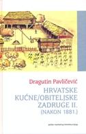 HRVATSKE KUĆNE/OBITELJSKE ZADRUGE II. (NAKON 1881.) - dragutin pavličević