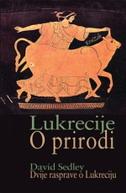 LUKRECIJE / O PRIRODI - Dvije rasprave o Lukreciju - david sedley