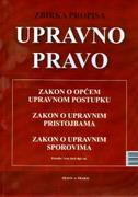 UPRAVNO PRAVO - Zbirka propisa - ivan (prir.) jurčić