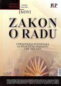 NOVI ZAKON O RADU - Zbirka propisa - ivan jurić