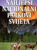 NAJLJEPŠI NACIONALNI PARKOVI SVIJETA - grupa autora