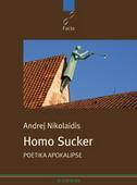HOMO SUCKER - andrej nikolaidis