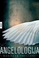 ANGELOLOGIJA - danielle trussoni