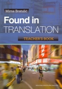 FOUND IN TRANSLATION - TEACHERS BOOK - mirna bratulić