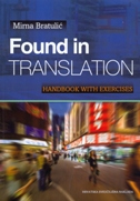 FOUND IN TRANSLATION - HANDBOOK WITH EXERCISES - mirna bratulić