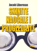 SKINITE NAOČALE I PROGLEDAJTE - jacob liberman