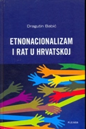 ETNONACIONALIZAM I RAT U HRVATSKOJ - dragutin babić