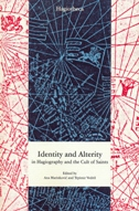 IDENTITY AND ALTERITY IN HAGIOGRAPHY AND THE CULT OF SAINTS - ana (ur.) marinković, trpimir (ur.) vedriš