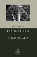 PRAGMATIZAM I SOCIOLOGIJA - Predavanja na Sorboni - emile durkheim