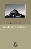 KULTURA GRADOVA - lewis mumford