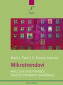 MIKROTRENDOVI - Male sile koje pokreću najveće promjene današnjice - mark j. penn, e. kinney zalesne