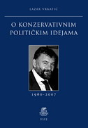 O KONZERVATIVNIM POLITIČKIM IDEJAMA - lazar vrkatić