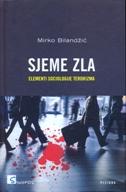 SJEME ZLA - ELEMENTI SOCIOLOGIJE TERORIZMA - mirko bilandžić