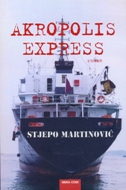 AKROPOLIS EXPRESS - stjepo martinović