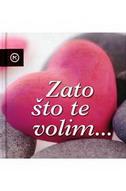 ZATO ŠTO TE VOLIM - zoran (ur.) maljković