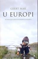 U EUROPI - PUTOVANJE KROZ DVADESETO STOLJEĆE - geert mak