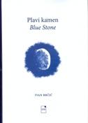 PLAVI KAMEN / BLUE STONE - ivan brčić